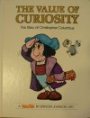 The Value of Curiosity: The Story of Christopher Columbus - Spencer Johnson, Steve Pileggi