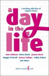 A Day In The Life - Jane Atkinson, Mavis Cheek, Joanne Harris, Maggie O'Farrell, Joanna Trollope, Salley Vickers