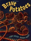 Brave Potatoes - Toby Speed, Barry Root