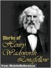 Works of Henry Wadsworth Longfellow - Henry Wadsworth Longfellow