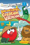 I Can Read!/Big Idea Books/Veggie Tales: Bob And Larry's Creation Vacation - Karen Poth