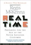 Real Time: Preparing for the Age of the Never Satisfied Customer - Regis McKenna