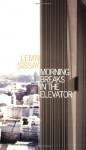 Morning Breaks In The Elevator - Lemn Sissay