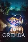 Orenda - Ruth Silver
