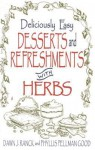 Deliciously Easy Desserts with Herbs - Dawn J. Ranck