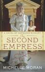 The Second Empress - Michelle Moran