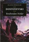 Yeraltından Notlar - Fyodor Dostoyevsky