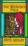 The Weaver's Tale - Kate Sedley