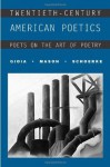 Twentieth-Century American Poetics: Poets on the Art of Poetry - Dana Gioia, David Mason, Meg Schoerke
