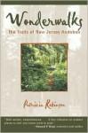 Wonderwalks: The Trails of New Jersey Audubon - Patricia Robinson