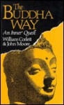 The Buddha Way - William Corlett, John Moore