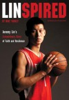 Linspired: Jeremy Lin's Extraordinary Story of Faith and Resilience - Mike Yorkey