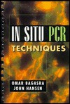 In-Situ PCR Techniques - Omar Bagasra, John Hansen