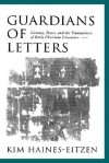 Guardians of Letters: Literacy, Power, and the Transmitters of Early Christian Literature - Kim Haines-Eitzen