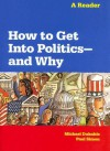 How to Get Into Politics--And Why: A Reader - Michael Dukakis, Paul Simon