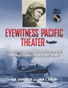Eyewitness Pacific Theater: Firsthand Accounts of the War in the Pacific from Pearl Harbor to the Atomic Bombs - John T. Kuehn, John T. Kuehn, Eric M. Bergerud