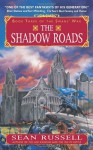 The Shadow Roads - Sean Russell