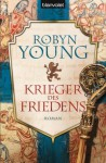 Krieger des Friedens: Roman - [Robert the Bruce 2] (German Edition) - Robyn Young, Nina Bader