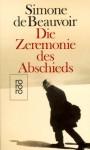 Die Zeremonie Des Abschieds Und Gespräche Mit Jean Paul Sartre. August September 1974 - Simone de Beauvoir, Jean-Paul Sartre