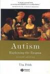 Autism: Explaining the Enigma - Uta Frith