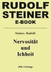 Nervosität und Ichheit (German Edition) - Rudolf Steiner