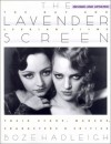 The Lavender Screen: The Gay and Lesbian Films--Their Stars, Makers, Characters,and Critics - Boze Hadleigh