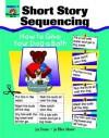 Short Story Sequencing: Grades 1-2 - Jo Ellen Moore