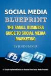 Social Media Blueprint - John Baker