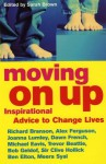 Moving On Up: Inspirational advice to change lives - Sarah Brown