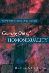 Coming Out of Homosexuality: New Freedom for Men and Women - Bob Davies, Lori Rentzel