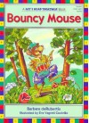 Bouncy Mouse - Barbara deRubertis, Eva Cockrille
