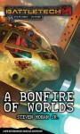 A Bonfire Of Worlds - Steven Mohan Jr.