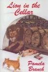 Lion in the Cellar - Pamela Branch