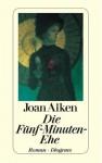 Die Fünf-Minuten-Ehe - Joan Aiken
