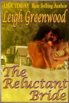 The Reluctant Bride - Leigh Greenwood