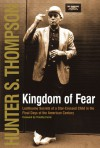 Kingdom of Fear: Loathsome Secrets of a Star-crossed Child in the Final Days - Hunter S. Thompson