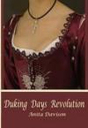 Duking Days Revolution - Anita Davison