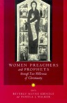 Women Preachers and Prophets through Two Millennia of Christianity - Beverly Mayne Kienzle