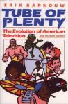 Tube of Plenty: The Evolution of American Television - Erik Barnouw