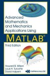 Advanced Mathematics and Mechanics Applications Using MATLAB - Howard B. Wilson, David Halpern, Louis H. Turcotte