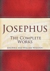 Josephus: The Complete Works - Josephus, William Whiston