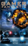 Gamer Fantastic - Martin H. Greenberg, Kerrie Hughes
