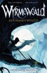 Wyrmeweald: Returner's Wealth - Paul Stewart, Chris Riddell