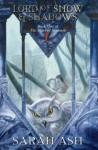 Lord of Snow and Shadows (Tears of Artamon, # 1) - Sarah Ash