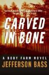 Carved in Bone: - Jefferson Bass