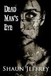 Dead Man's Eye - Shaun Jeffrey