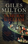 Samurai William: The Adventurer Who Unlocked Japan - Giles Milton