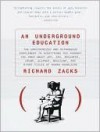 An Underground Education - Richard Zacks