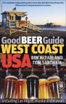 Good Beer Guide West Coast USA: Including Las Vegas, Alaska and Hawaii - Ben McFarland, Tom Sandham