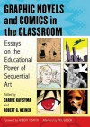 Graphic Novels and Comics in the Classroom: Essays on the Educational Power of Sequential Art - Carrye Kay Syma, Robert G. Weiner